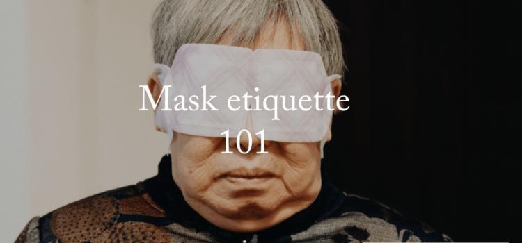 Mask  Etiquette 101