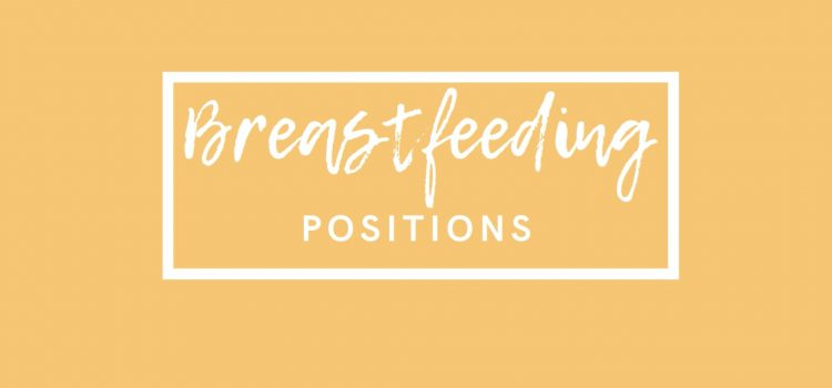 The best breastfeeding positions